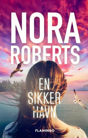 Nora Roberts: En sikker havn