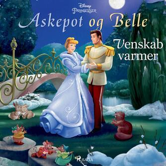 : Disneys Askepot og Belle - venskab varmer