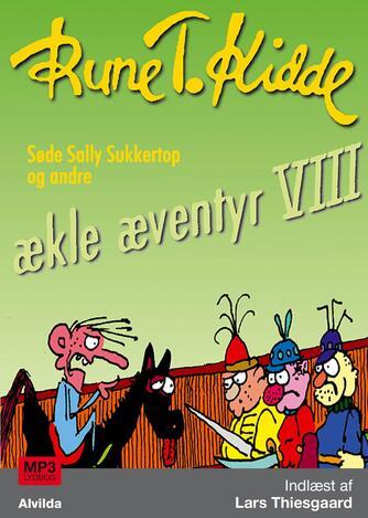 Rune T. Kidde: Ækle æventyr. 8