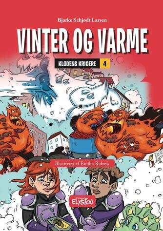 Bjarke Schjødt Larsen: Vinter og varme