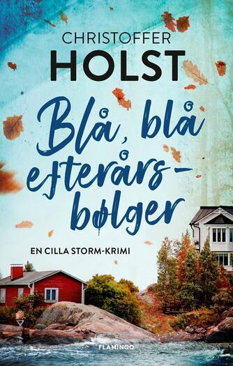 Christoffer Holst (f. 1990): Blå, blå efterårsbølger