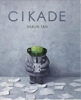 Shaun Tan: Cikade