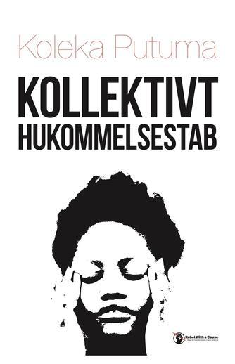 Koleka Putuma (f. 1993): Kollektivt hukommelsestab : digte