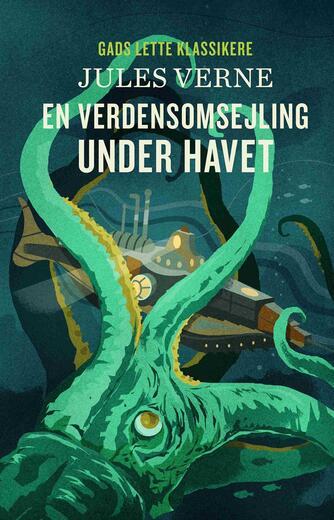 Jules Verne: En verdensomsejling under havet (Ved Else Schiøler)