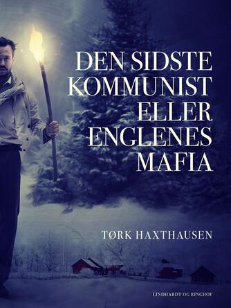 Tørk Haxthausen: Den sidste kommunist