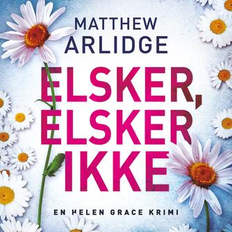 Matthew Arlidge: Elsker, elsker ikke