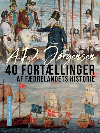 A. D. Jørgensen (f. 1840): 40 fortællinger af fædrelandets historie