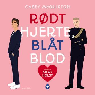 Casey McQuiston (f. 1991): Rødt hjerte, blåt blod