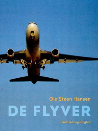 Ole Steen Hansen (f. 1957): De flyver
