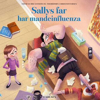 Thomas Brunstrøm: Sallys far har mandeinfluenza