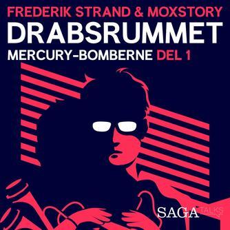Julie Giese: Drabsrummet. 2, Mercury-bomberne 1