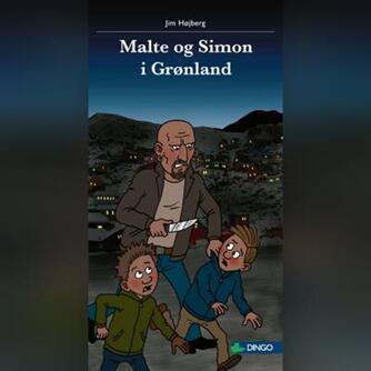 Jim Højberg: Malte og Simon i Grønland