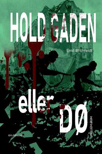 Emil Blichfeldt: Hold gaden eller dø