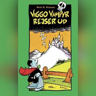 Bent B. Nielsen (f. 1949): Viggo Vampyr rejser ud