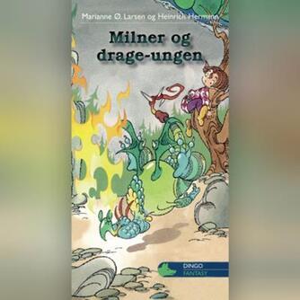 Marianne Ø. Larsen, Heinrich Hermann: Milner og drageungen