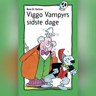 Bent B. Nielsen (f. 1949): Viggo Vampyrs sidste dage