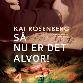 Kai Rosenberg: Så - nu er det alvor!