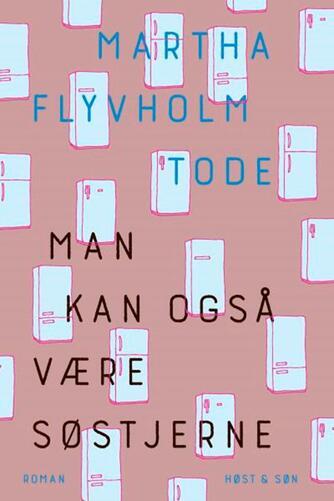 Martha Flyvholm Tode (f. 1993): Man kan også være søstjerne