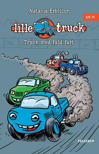 Natasja Erbillor: Den lille truck - Truck med fuld fart