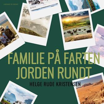 Helge Rude Kristensen: Familie på farten jorden rundt