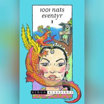 Hanne Leth (f. 1945): 1001 nats eventyr. 1 (Ved Hanne Leth)