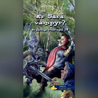 Lene Fauerby: Et farligt rollespil. 4, Er Sara vampyr?