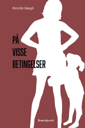 Pernille Høegh (f. 1990): På visse betingelser