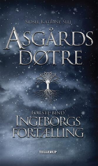 Sidsel Katrine Slej: Ingeborgs fortælling
