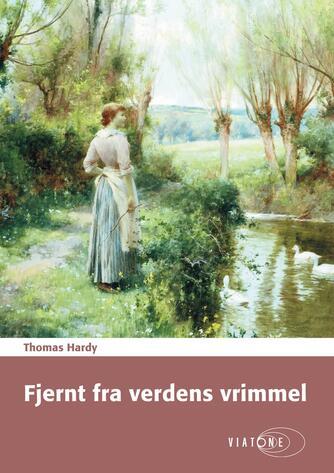 Thomas Hardy: Fjernt fra verdens vrimmel (Ved Camilla Qvistgaard Dyssel)
