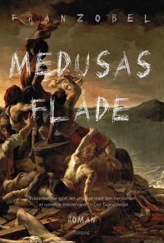 Franzobel: Medusas flåde