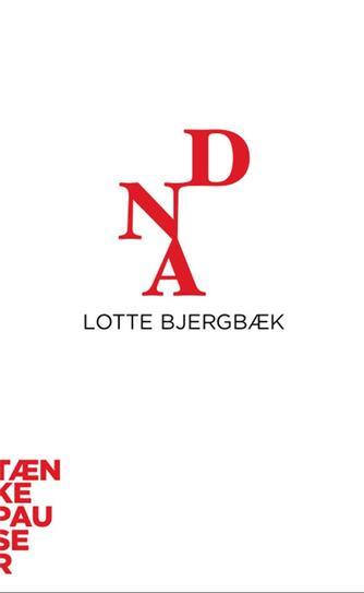 Lotte Bjergbæk: DNA