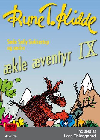 Rune T. Kidde: Ækle æventyr. 9