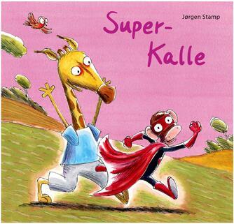 Jørgen Stamp: Super-Kalle