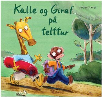 Jørgen Stamp: Kalle og Giraf på telttur