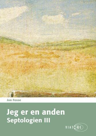 Jon Fosse: Jeg er en anden. Del 1