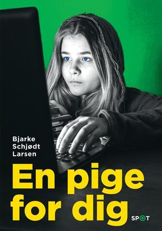 Bjarke Schjødt Larsen: En pige for dig