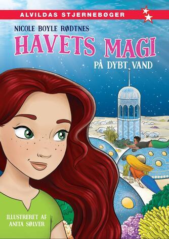 Nicole Boyle Rødtnes: Havets magi - på dybt vand