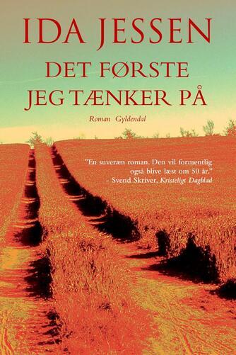 Ida Jessen (f. 1964): Det første jeg tænker på : roman