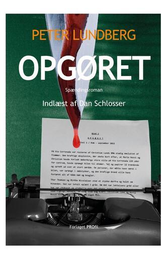 Peter Lundberg (f. 1955): Opgøret : spændingsroman