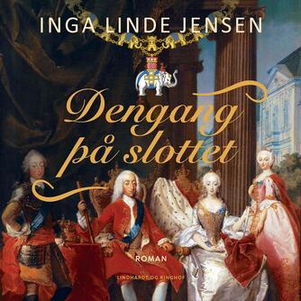Inga Linde Jensen: Dengang på slottet : historisk roman