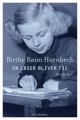 Birthe Rønn Hornbech: En læser bliver til : erindringer