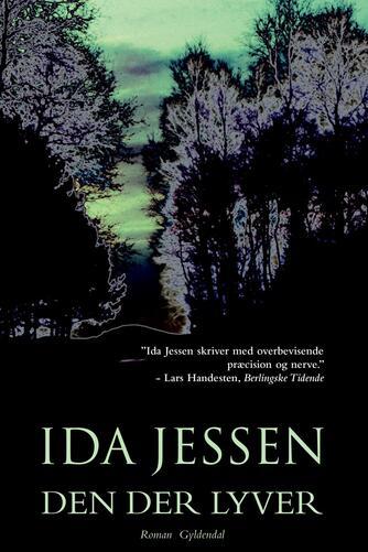 Ida Jessen (f. 1964): Den der lyver : roman