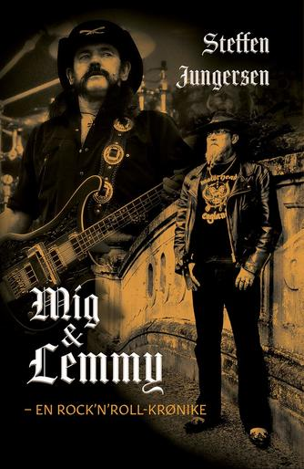 Steffen Jungersen (f. 1958): Mig & Lemmy : en rock'n'roll-krønike