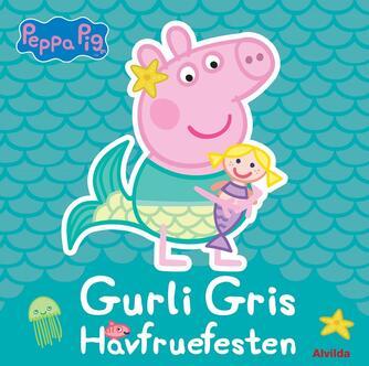 : Gurli Gris - havfruefesten