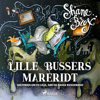 Shane Brox: Lille Bussers mareridt