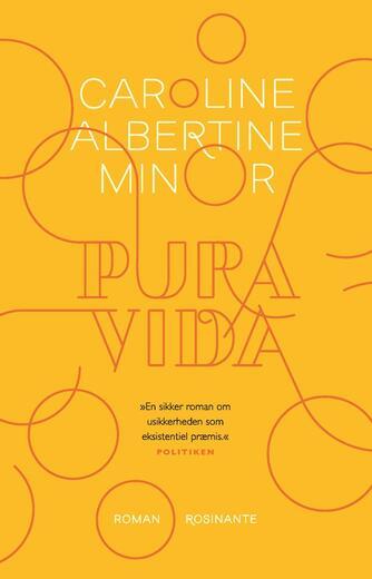 Caroline Albertine Minor: Pura vida : roman