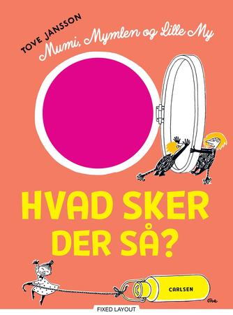 Tove Jansson: Mumi, Mymlen og lille My