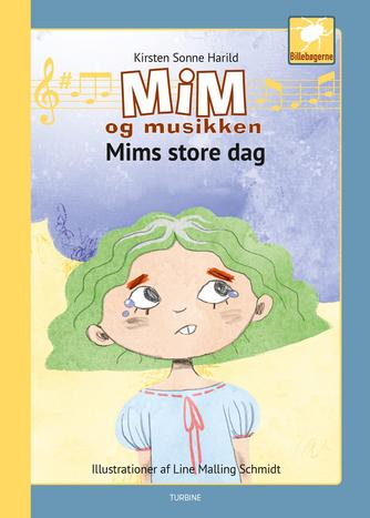 Kirsten Sonne Harild: Mim og musikken - Mims store dag