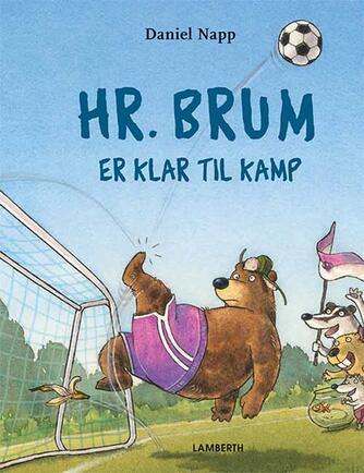 Daniel Napp: Hr. Brum er klar til kamp