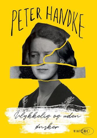 Peter Handke: Ulykkelig og uden ønsker (Ved Madame Nielsen)